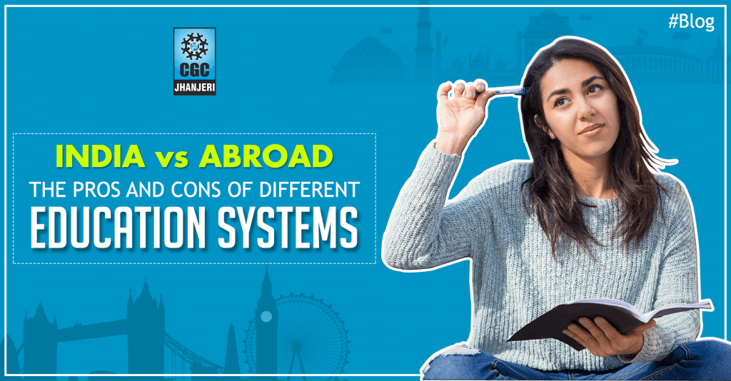 India v/s Abroad: The Pros and Cons of Different Education Systems