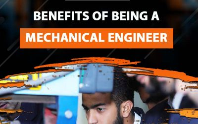 Benefits of Being a Mechanical Engineer